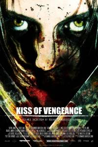 Поцелуй мести / Kiss of Vengeance (2014)
