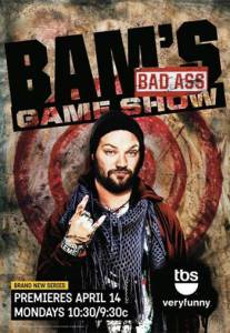 Bam's Bad Ass Game Show (сериал) / Bam's Bad Ass Game Show (сериал) (2014 (1 сезон))