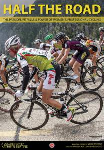 Half The Road: The Passion, Pitfalls & Power of Women's Professional Cycling смотреть отнлайн