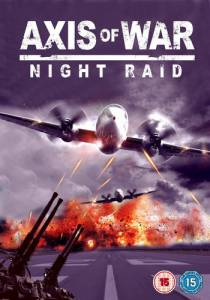 Axis of War: Night Raid (видео) / Axis of War: Night Raid (видео) (2010)