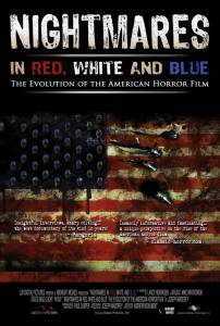 Американские кошмары / Nightmares in Red, White and Blue: The Evolution of the American Horror Film (2009)